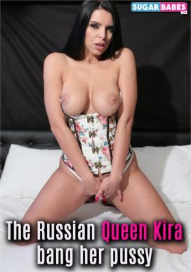 The Russian Queen Kira Bang Her Pussy Porn Movie