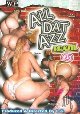 All Dat Azz 30: Brazil